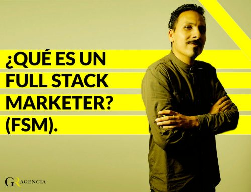 ¿Que es un Full Stack Marketer? (FSM).