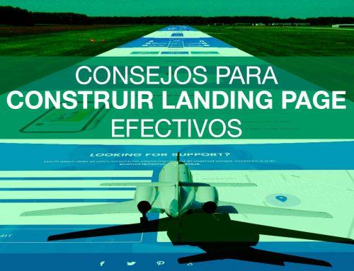 Consejos para construir landing page efectivos.
